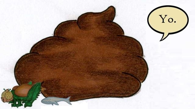 It's a talking poo.